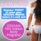 7 DAY JULY SPECIAL Plus BONUS on the Ultimate YOU Dream Body Program is on!