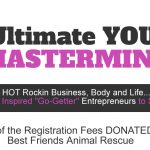 The ULTIMATE YOU MASTERMIND – SAVE $300 – 10% DONATED TO ANIMAL RESCUE!