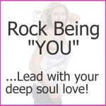 6 Steps of being a SOUL ROCKSTAR LEADER – How to lead with LOVE and have SUCCESS