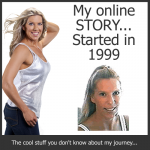 My online STORY when I started in 1999!